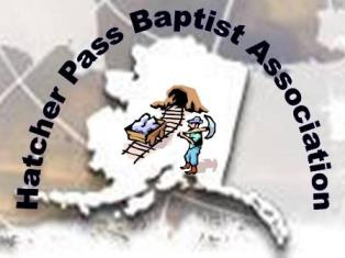 HPBA Missions Celebration and Annual Meeting at First Baptist Church,  Wasilla, Saturday, October 22.
